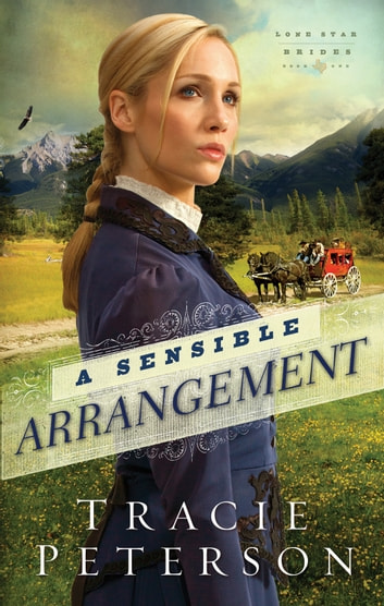 A Sensible Arrangement (Lone Star Brides Book #1) ebook by Tracie Peterson