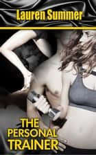The Personal Trainer ebook by Lauren Summer