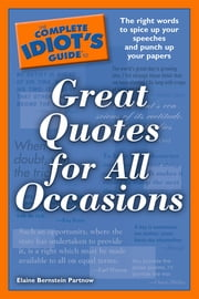 The Complete Idiot's Guide to Great Quotes for All Occasions ebook by Elaine Partnow