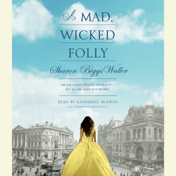 A Mad, Wicked Folly audiobook by Sharon Biggs Waller