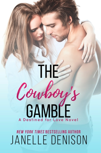 The Cowboy's Gamble ebook by Janelle Denison
