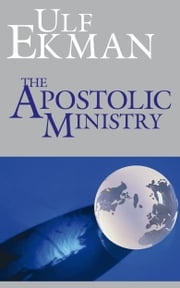 The Apostolic Ministry ebook by Ulf Ekman