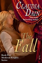 The Fall (Medieval Knights Series, Book 5) ebook by Claudia Dain