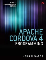 Apache Cordova 4 Programming ebook by John M. Wargo