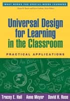 Universal Design for Learning in the Classroom ebook by Tracey E. Hall, PhD,Anne Meyer, EdD,David H. Rose, EdD