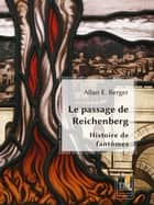 Le Passage de Reichenberg ebook by Allan E. Berger