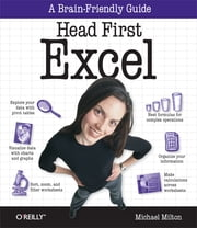 Head First Excel - A learner's guide to spreadsheets ebook by Michael Milton