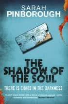 The Shadow of the Soul - The Dog-Faced Gods Book Two ebook by Sarah Pinborough