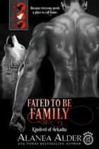 Fated to be Family ebook by Alanea Alder
