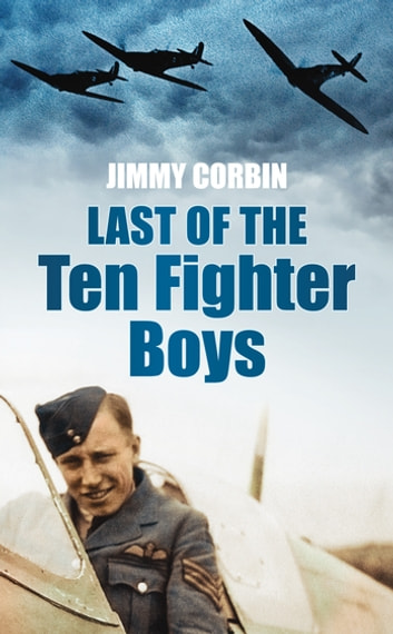 Last of the Ten Fighter Boys ebook by Jimmy Corbin