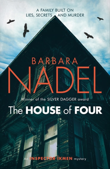 The House of Four (Inspector Ikmen Mystery 19) - A gripping crime thriller set in Istanbul ebook by Barbara Nadel