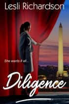 Diligence - Determination Trilogy, #2 ebook by Lesli Richardson