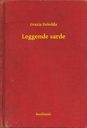 Leggende sarde ebook by Grazia Deledda