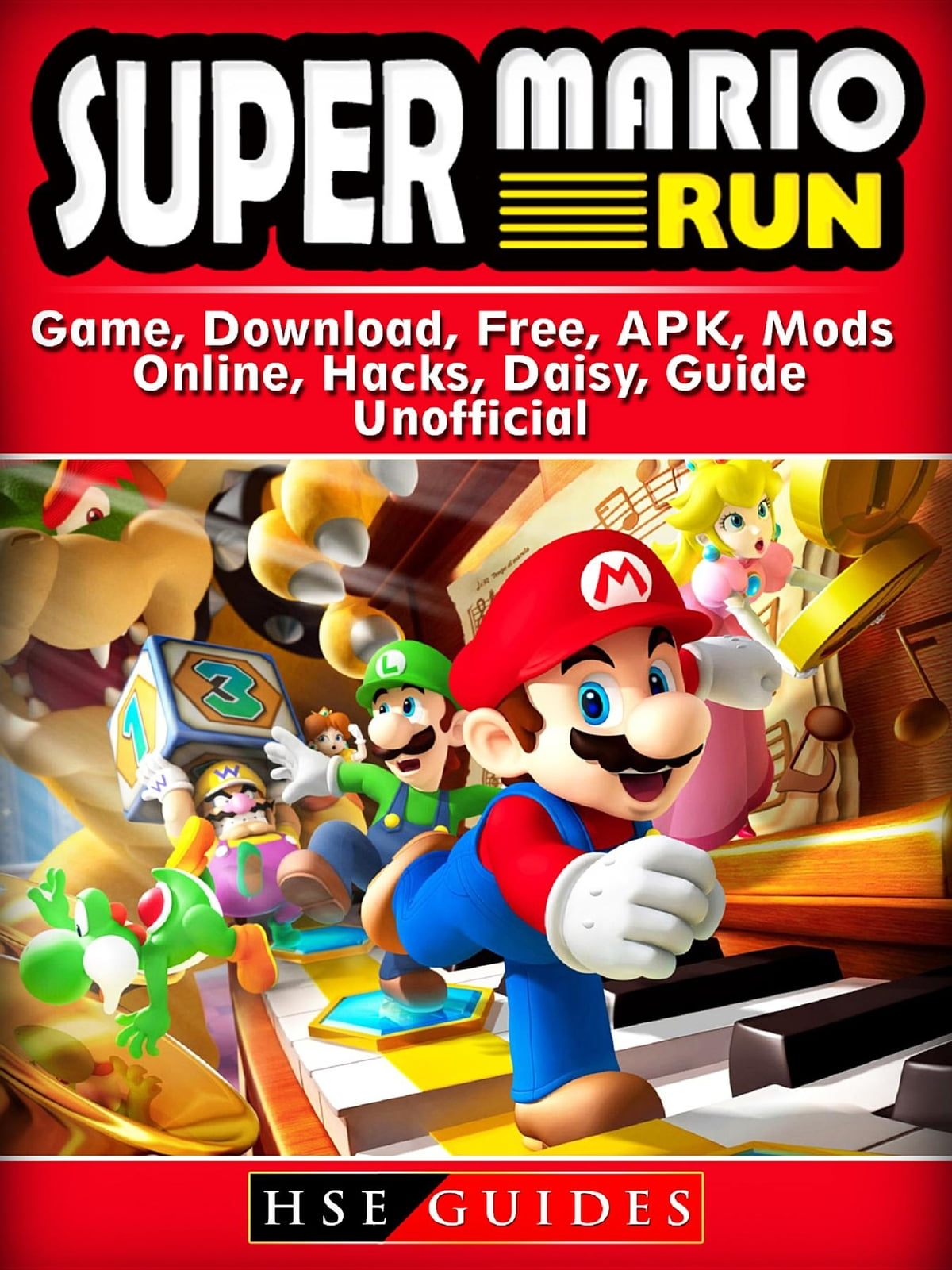 Super Mario Run Game, Download, Free, APK, Mods, Online, Hacks, Daisy,  Guide Unofficial ebooks by HSE Guides - Rakuten Kobo