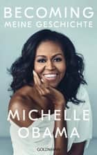 BECOMING - Meine Geschichte ebook by Michelle Obama, Harriet Fricke, Tanja Handels, Elke Link, Andrea O'Brien, Jan Schönherr, Henriette Zeltner