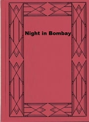 Night in Bombay ebook by Louis Bromfield