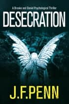 Desecration ebook by J.F.Penn