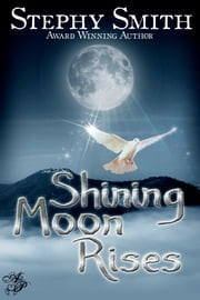 Shining Moon Rises ebook by Stephy Smith