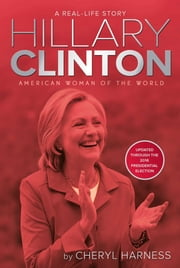 Hillary Clinton - American Woman of the World ebook by Cheryl Harness