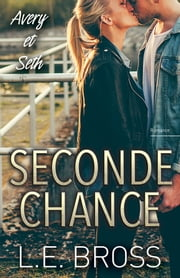 Seconde chance, Avery et Seth ebook by L.E. Bross