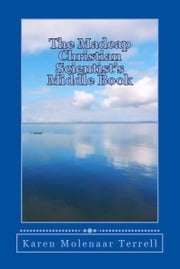 The Madcap Christian Scientist's Middle Book: Further Adventures in Christian Science ebook by Karen Molenaar Terrell