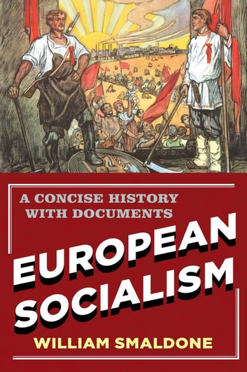 European Socialism - A Concise History with Documents ebook by William Smaldone