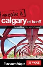 Escale à Calgary et Banff ebook by Collectif Ulysse