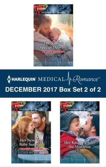 Harlequin Medical Romance December 2017 - Box Set 2 of 2 - An Anthology 電子書 by Louisa George,Sue MacKay,Annie O'Neil