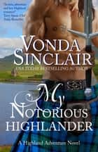 My Notorious Highlander ebook by Vonda Sinclair