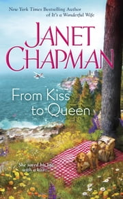 From Kiss to Queen ebook by Janet Chapman