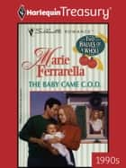The Baby Came C.O.D. ebook by Marie Ferrarella
