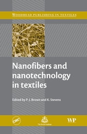 Nanofibers and Nanotechnology in Textiles ebook by P. Brown,K Stevens