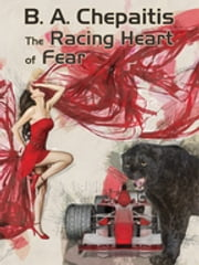 The Racing Heart of Fear ebook by B.A. Chepaitis