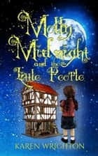 Molly Midnight and the Little People ebook by Karen Wrighton