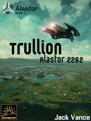 Trullion: Alastor 2262 ebook door Jack Vance