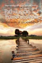 Pathways to Transformation ebook by Carrie J. Boden McGill,Sola M. Kippers