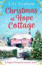 Christmas at Hope Cottage - A magical feel-good romance novel ebook by