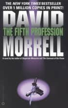 The Fifth Profession ebook by David Morrell