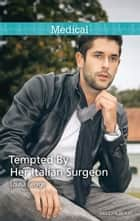 Tempted By Her Italian Surgeon ebook by Louisa George
