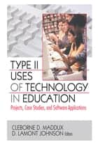 Type II Uses of Technology in Education ebook by Cleborne D. Maddux,D. Lamont Johnson