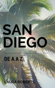 San Diego de A a Z ebook by Laura Roberts