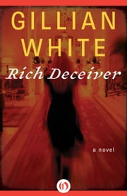Rich Deceiver - A Novel ebook by Gillian White