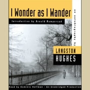I Wonder as I Wander - An Autobiographical Journey audiobook by Langston Hughes, Arnold Rampersad