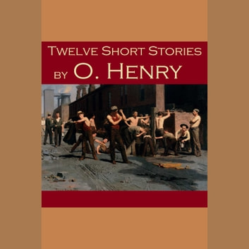 Twelve Short Stories by O. Henry audiobook by O. Henry