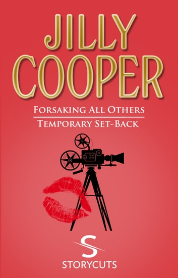 Forsaking All Others/Temporary Set-Back (Storycuts) ebook by Jilly Cooper OBE