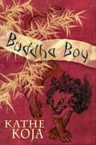 Buddha Boy ebook by Kathe Koja