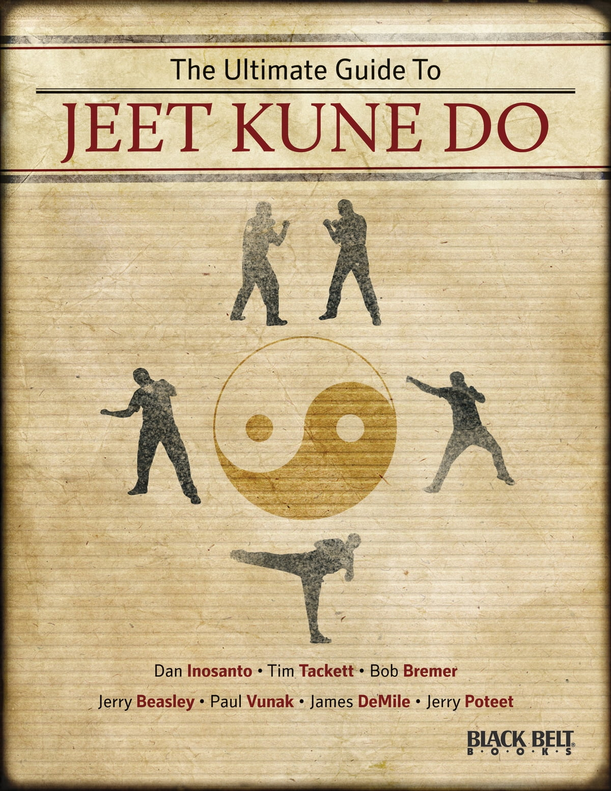 The Ultimate Guide to Jeet Kune Do ebook by The Authors at Black Belt -  Rakuten Kobo