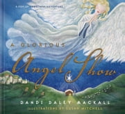 A Glorious Angel Show ebook by Dandi Daley Mackall,Susan Mitchell