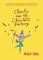 Charlie and the Chocolate Factory eBook by Roald Dahl, Quentin Blake