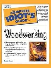 The Complete Idiot's Guide to Woodworking ebook by Reed Karen